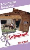 Roumanie Bulgarie 2014/2015  -  Guide du Routard -   cartes et plans détaillés - Voyages, guide, Europe de l'Est - Collectif - Libristo