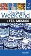 Un grand week-end à Fès, Meknès -  Voyages, guide, Maroc, Afrique du Nord - Collectif - Libristo