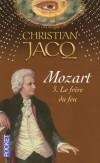 Mozart T3 - Le frère du feu - Christian Jacq - Roman, hstoire, biographie, musique, compositeur - Jacq Christian - Libristo