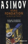 Vers Fondation - Le Déclin de Trantor - Prélude à Fondation - L'Aube de Fondation - ASIMOV Isaac - Libristo