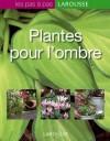 Plantes pour l'ombre - L'ombre et ses atouts Des exemples commentés de jardins ombragés. - Jardins, plantes - Collectif - Libristo