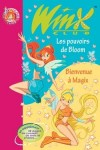 Winx Club - Le pouvoir de Bloom - Bienvenue à Magix - MARVAUD Sophie - Libristo