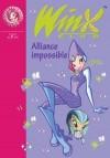 Winx Club 13 - Alliance impossible - MARVAUD Sophie - Libristo