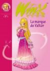 Winx Club 17 - La marque de Valtor - MARVAUD Sophie - Libristo