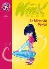 Winx Club 18 - Le Miroir de Vérité - MARVAUD Sophie - Libristo