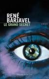 LE GRAND SECRET - C'est l'histoire d'un couple séparé par un extraordinaire événement, puis réuni...- BARJAVEL RENE - Science fiction - Barjavel René - Libristo