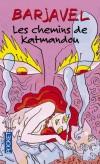 Les chemins de Katmandou - Que vont-ils y chercher ? L'illusion d'un Dieu plus proche ?  - Barjavel -  Roman - Barjavel René - Libristo