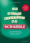 Guide Marabout du scrabble - L'ouvrage indispensable pour gagner au plus célèbre des jeux de lettres ! -  Vie pratique, jeux, loisirs - CHARLEMAGNE Michel - Libristo