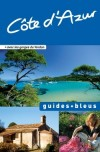 Guide Bleu Côte d'Azur - La riviéra française ! - Vacances loisirs, arts, France - Collectif - Libristo