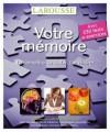 Votre mémoire - La connaître, la tester, l'améliorer  -   Bernard Croisille -  Santé, bien être - Collectif, Croisile Bernard - Libristo