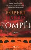 Pompéi - Ville italienne de Campanie célèbre pour avoir été détruite suite à une éruption du Vésuve, le 24 août2 de l'an 79. Ce site antique est classé au patrimoine mondial de l'UNESCO depuis 1997 - HARRIS ROBERT - Roman historique - Harris Robert - Libristo
