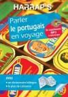 Parler le portugais en voyage - Harrap's -  Outre le plan de Lisbonne, l'innovation de ce titre est de proposer un supplément MP3 à télécharger - Ana Bela Cabral, Isabel Dias - Langues, voyages, loisirs - Collectif - Libristo