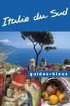 Guide Bleu Italie du Sud - Tourisme, vacances, loisirs - Collectif - Libristo