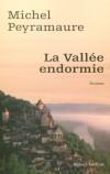 La vallée endormie - PEYRAMAURE Michel - Libristo