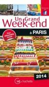 Un grand week-end à Paris 2014 - 1 plan détachable, un carnet pratique - Tourisme, capitale, France, Europe de l'Ouest - Collectif - Libristo