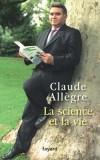 La science et la vie - Allègre Claude - Libristo