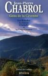 Gens de la Cevenne - Tome 1 -  les Rebelles -  La Gueuse - L'Embellie - Le Crève-Cévenne - Ici vibre l'esprit des camisards et des maquisards qui rayonna dans les Cévennes.- CHABROL JEAN-PIERRE  - Roman -  - Libristo