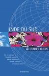 Guide Bleu Inde du Sud - 31 cartes et plans, 215 illustrations en couleurs. -Serge Bathendier, Dominique Sila- Khan, Sylvie Mascle, Marc Rousseau - Voyages  - Collectif - Libristo