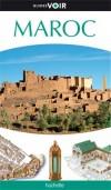 Maroc Guide Voir - De Tanger aux provinces sahariennes,  le Maroc tout en images !  -Rachida Alaoui - Vacances, loisirs, Maroc  - Collectif - Libristo