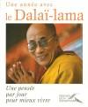 Une année avec le Dalaï-Lama - Une pensée par jour pour mieux vivre -  Dalaï-Lama : Chef spirituel du Tibet, prix Nobel de la paix, -  Matthieu Ricard  - Religions orientales - Dalaï-Lama XIV Tenzin Gyatso - Libristo