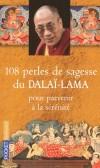 108 perles de sagesse du Dalaï-lama - Pour parvenir à la sérénité -   Les méditations les plus précieuses du Dalaï-Lama, - Sa Sainteté le Dalaï Lama - Religion bouddhisme, spiritualité - Dalaï-Lama XIV Tenzin Gyatso - Libristo