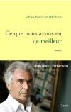 Ce que nous avons eu de meilleur - Enthoven Jean-Paul - Libristo