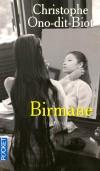 Birmane - Pour fuir son quotidien, César va se perdre en Birmanie. - Prix Interallié en 2007 - ONO-DIT-BIOT CHRISTOPHE  - Roman - Ono-dit-Biot Christophe - Libristo