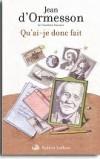 Qu'ai-je donc fait - Ormesson D' Jean - Libristo