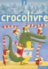 Crocolivre CP - Livre-magazine 2 - les 64 pages du livre magazine 2 couvrent l'ensemble du deuxième trimestre. - Education, maternelle, primaire - Collectif - Libristo