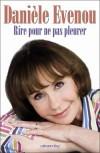Rire pour ne pas pleurer - Danièle Évenou, née Danielle Anne Marie Evennou le 21 février 1943 à Tunis en Tunisie, est une actrice de cinéma, de télévision et de théâtre française - Danièle Evenou -  Biographie - Evenou Danièle - Libristo