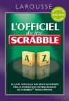 L'Officiel du jeu Scrabble - Un dictionnaire répertoriant tous les mots admis au Scrabble® - Larousse - Jeux, loisirs, langues - Collectif - Libristo