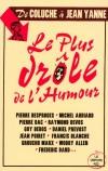Le plus drôle de l'Humour - De Coluche à Jean Yanne -  Tous les feux de l'humour contemporain en un seul volume ! - Histoires drôles, humour - Collectif - Libristo