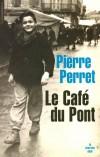 Le Café du Pont - Perret Pierre - Libristo