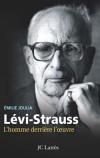 Claude Lévi-Strauss - L'homme derrière l'oeuvre   -  Emilie Joulia  -   Biographie - Joulia Emilie - Libristo