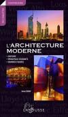 L'architecture moderne - Un guide pour découvrir le patrimoine architectural depuis la première révolution industrielle jusqu'à aujourd'hui. - Anne Bony - Arts, architecture - Bony Anne - Libristo