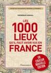 Les 1000 lieux qu'il faut avoir vus en France, en couleur - Gersal Frédérick  - Tourisme - Gersal Frédérick - Libristo