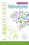 Dictionnaire des Homonymes de la langue française - 9 000 homonymes - définitions - exemples - orthographe - Collectif - Libristo