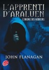L'apprenti d'Araluen - T1 - L'ordre des rôdeurs - Will rêvait de devenir chevalier, comme son père. Mais c'est un tout autre destin qui lui est réservé - John Flanagan, Blandine Longre - Fantastique - Flanagan John - Libristo