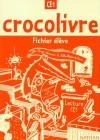 Crocolivre CE1 - Fichier élève - Education, CE1, scolaire - Collectif - Libristo