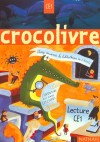 Crocolivre CE1 - Livre Magazine - Education, scolaire - Collectif - Libristo
