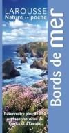 Bords de mer Reconnaitre plus de 350 espèces des côtes de France et d'Europe - Collectif - Libristo