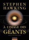 A l'image des géants - Hawking Stephen - Libristo