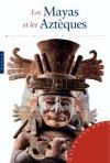 Les Mayas et les Aztèques -  Civilisations précolombiennes - Antonio Aimi - histoire - Aimi Antonio - Libristo