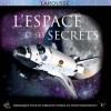 L'Espace et ses secrets - Un ouvrage passionnant et ludique qui permettra aux enfants de percer tous les secrets de l'espace  -J. DR MITTON, I. GRAHAM - Astronomie, éducation  - Collectif - Libristo