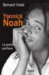 Yannick Noah - Le guerrier pacifique - VIOLET Bernard - Libristo