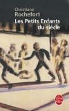 Les Petits Enfants du siècle - Jo de Bagnolet « est née des allocations et d'un jour férié dont la matinée s'étirait, bienheureuse ».  - Christiane Rochefort - Roman - ROCHEFORT Christiane - Libristo