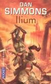 Ilium - La Guerre de Troie  - T1 - Imaginez que les dieux de l'Olympe vivent sur Mars. - SIMMONS DAN  - Science fiction - Dan Simmons - Libristo