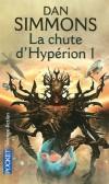 La chute d'Hypérion -  T1 - L'Hégémonie gouverne plus de trois cents mondes. Les Extros ont pris le large après l'Hégire...- SIMMONS DAN  - Science fiction - Dan Simmons - Libristo