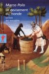 Le devisement du monde - Le Livre des merveilles - Nouvelle édition en 1 volume - Marco Polo - Polo Marco - Libristo