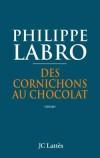 Des cornichons au chocolat - Labro Philippe - Libristo